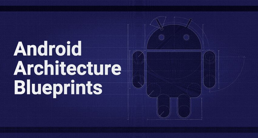 Android Architecture Blueprints